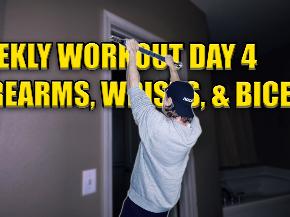 Weekly Workout Day 4: Forearms, Wrists, and Biceps